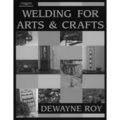 Welding For Arts & Crafts