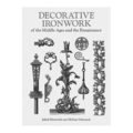 Decorative Ironwork of the Middle Ages and the Renaissance.