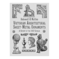 Victorian Architectural Sheet-Metal Ornaments.